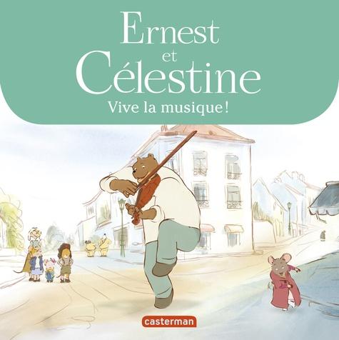 Ernest et Célestine (d'après la série télévisée)  Vive la musique !