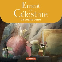 Jean Regnaud - Ernest et Célestine  : La souris verte.