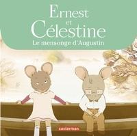 Jean Regnaud - Ernest et Célestine  : Le mensonge d'Augustin.