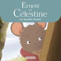 Jean Regnaud - Ernest et Célestine  : Le moulin hanté.
