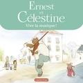 Jean Regnaud - Ernest et Célestine  : Vive la musique !.