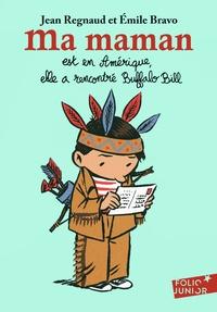 Télécharger un livre audio gratuit Ma maman est en Amérique, elle a rencontré Buffalo Bill  9782075126724 (Litterature Francaise) par Jean Regnaud, Emile Bravo