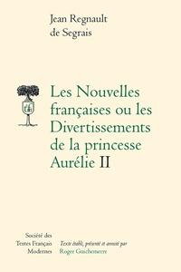 Jean regnault de Segrais - Les Nouvelles françaises ou les Divertissements de la princesse Aurélie - Ii.