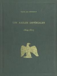 Jean Regnault et André Masséna - Les aigles impériales et le drapeau tricolore - 1804-1815.