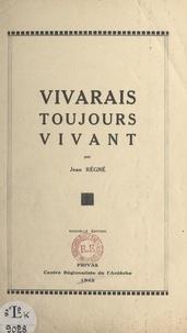 Jean Régné - Vivarais toujours vivant.