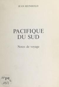 Jean Reinhold - Pacifique du Sud - Notes de voyage.