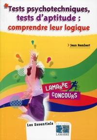 Jean Rembert - Tests psychotechniques, tests d'aptitude - Comprendre leur logique.