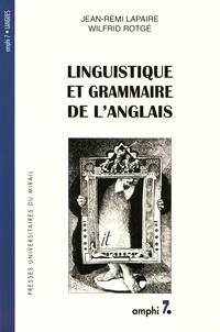Jean-Rémi Lapaire et Wilfrid Rotgé - Linguistique et grammaire de l'anglais.