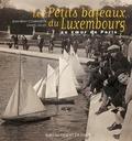 Jean-Rémy Couradette et Daniel Gilles - Les Petits bateaux du Luxembourg - Au coeur de Paris.