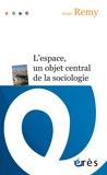 Jean Remy - L'espace, un objet central de la sociologie.