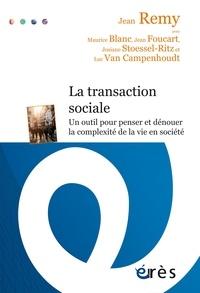 Jean Remy - La transaction sociale - Un outil pour penser et dénouer la complexité de la vie en société.