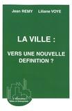 Jean Rémy et Liliane Voyé - La ville : vers une nouvelle définition ?.