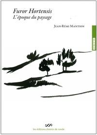 Jean-Rémy Mantion - Furor Hortensis - L'époque du paysage (1746-1815).