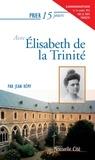 Jean Rémy - Prier 15 jours  : Prier 15 jours avec Elisabeth de la Trinité - Un livre pratique et accessible.
