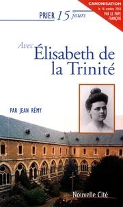 Jean Rémy - Prier 15 jours avec Elisabeth de la Trinité.