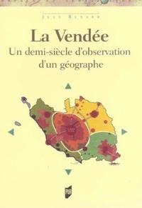 Jean Renard - La Vendée - Un siècle d'observation d'un géographe.