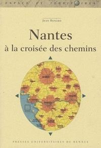 Jean Renard - Nantes à la croisée des chemins.