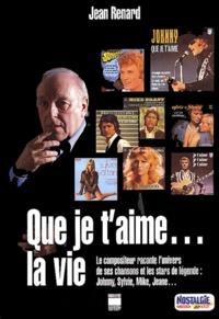 Jean Renard - Que je t'aime... la vie.