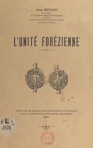 Jean Renaud et  Collectif - L'unité forézienne.