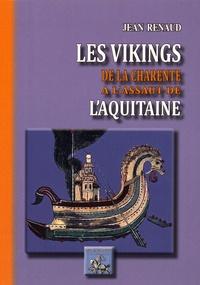 Jean Renaud - Les Vikings de la Charente à l'assaut de l'Aquitaine.