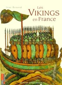 Jean Renaud - Les Vikings en France.