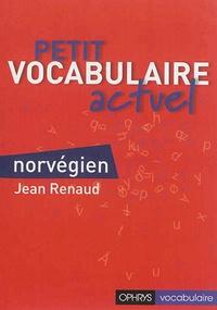 Jean Renaud - Petit vocabulaire actuel norvégien.