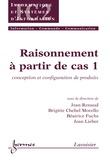 Jean Renaud - Raisonnement à partir de cas 1 : conception et configuration de produits.