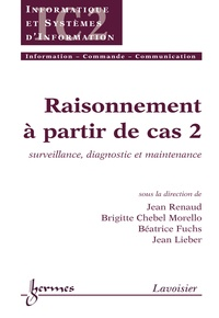 Jean Renaud - Raisonnement à partir de cas 2 : surveillance, diagnostic et maintenance.