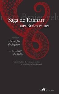 Jean Renaud - Saga de Ragnarr aux Braies velues - Suivie du Dit des fils de Ragnarr et du Chant de Kraka.