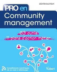 Jean-Renaud Xech - Pro en... Community management - Les 64 outils essentiels - avec 11 plans d'action opérationnels.