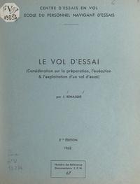 Jean Renaudie - Le vol d'essai - Considération sur la préparation, l'exécution & l'exploitation d'un vol d'essai.