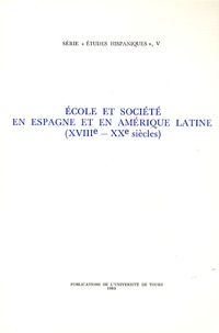 Jean-René Aymes - Ecole et société en Espagne et en Amérique latine (XVIIIe-XXe siècles).