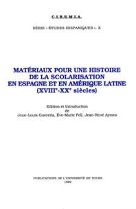 Jean-René Aymes et Ève-Marie Fell - Matériaux pour une histoire de la scolarisation en Espagne et en Amérique Latine (XVIIIe - XXe siècles).
