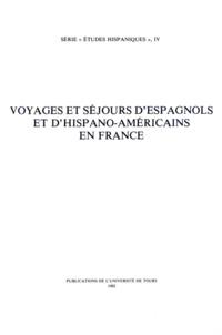 Jean-René Aymes et Ève-Marie Fell - Voyages et séjours d'Espagnols et d'Hispano-Américains en France.