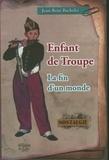 Jean-René Bachelet - Enfant de troupe - La fin d'un monde.