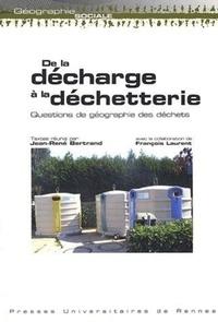 Jean-René Bertrand et François Laurent - De la décharge à la déchetterie - Questions de géographie des déchets.