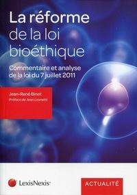 La réforme de la loi bioéthique- Commentaire et analyse de la loi n°2011-814 du 7 juillet 2011 relative à la bioéthique - Jean-René Binet |