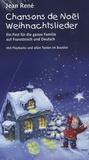 Jean René - Chansons de Noël-Weihnachtslieder - Ein Fest für die ganze Familie auf Französisch und Deustch, 2 CD Audio.