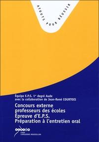 Jean-René Courtois - L'épreuve d'EPS au concours de recrutement de professeur des écoles - Préparation à l'entretien oral.