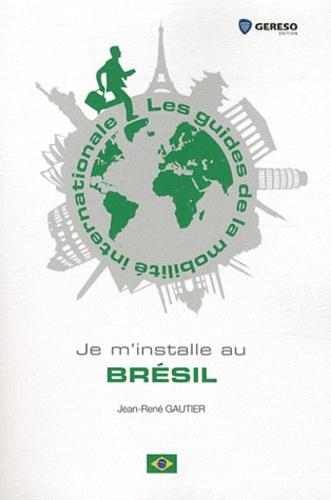 Jean-René Gautier - Je m'installe au Brésil.