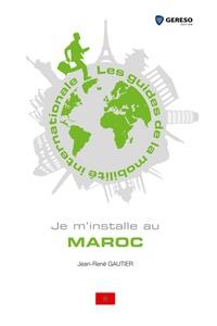 Jean-René Gautier - Je m'installe au Maroc.