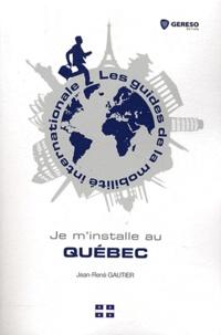 Jean-René Gautier - Je m'installe au Québec.