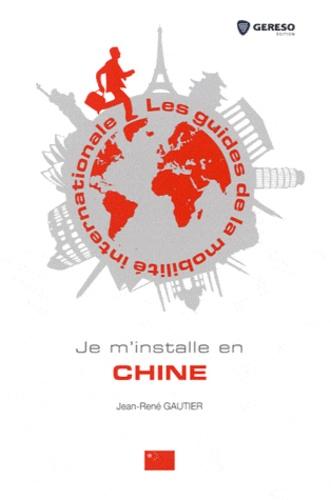 Jean-René Gautier - Je m'installe en Chine.
