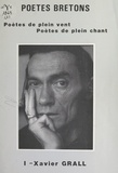 Jean-René Gautron et René Cloitre - Poètes bretons (1) - Xavier Grall.