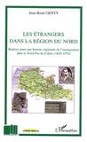 Jean-René Genty - Les étrangers dans la région du nord - Repères pour une histoire régionale de l'immigration dans le Nord-Pas-de-Calais (1850-1970).