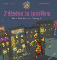 Jean-René Gombert et Joëlle Dreidemy - J'éteins la lumière - Pour économiser l'énergie.