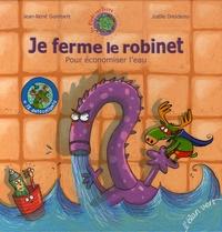 Jean-René Gombert et Joëlle Dreidemy - Je ferme le robinet - Pour économiser l'eau.