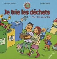 Jean-René Gombert et Joëlle Dreidemy - Je trie les déchets - Pour les recycler.