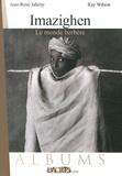 Jean-René Jahény et Ray Wilson - Imazighen - Le monde berbère.