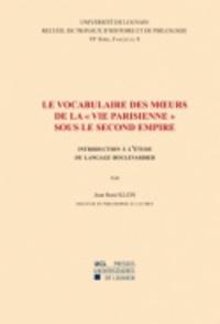 """Jean-René Klein - Le vocabulaire des moeurs de la """"vie parisienne"""" sous le Second Empire : introduction à l'étude du langage boulevardier - Sixième série-8."""
